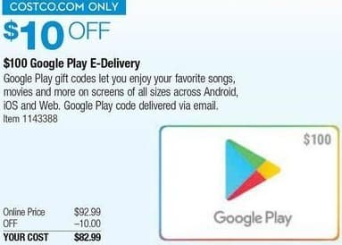 Costco Wholesale Black Friday: $100 Google Play Gift Card E-Delivery for $82.99