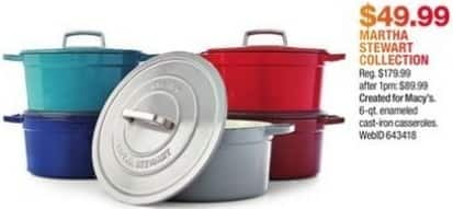 Macy's Black Friday: Martha Stewart Collection Collector's Enameled Cast Iron 6 Qt. Round Casserole Dish for $49.99