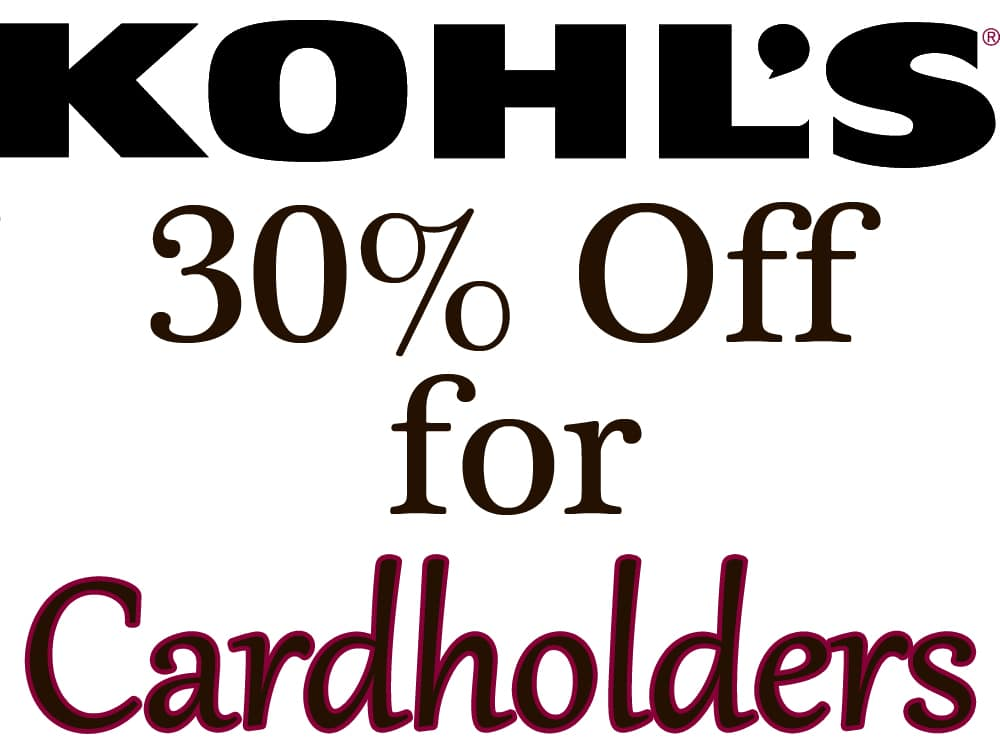 Kohl's Cardholders: Coupon for Online Orders  30% off & More + Free Shipping