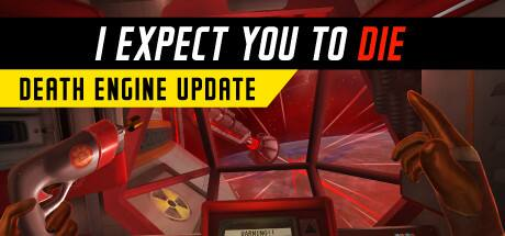 I Expect You To Die VR Steam Key [lowest ever] 60% off $9.99