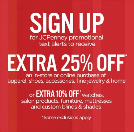 2b5e1dc569c4 25% JCPenney coupon with Text Alerts SIgn Up - Slickdeals.net