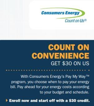 Michigan only - consumers energy customers - switch to the Pay my Way program and get $30 in free credits
