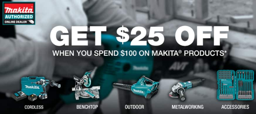 $25 of $100 select Makita & Bosch tools from products shipped and sold by Amazon.com