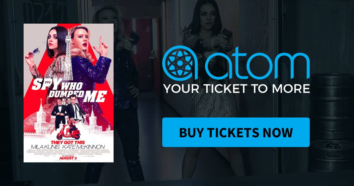 Atom Movie Ticket: A $6 Ticket to See The Spy Who Dumped Me