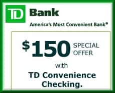 TD Bank - $150 Statement credit for opening a TD Convenicnce CheckingSM account online