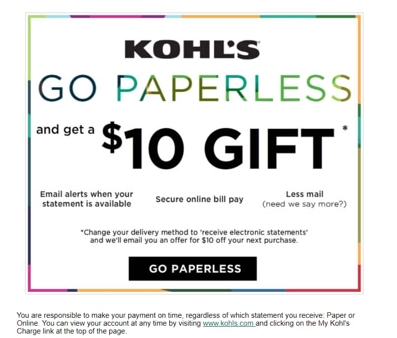 Kohl's Cardholders: Sign Up for Paperless Statements for $10 Kohls Cash(YMMV)