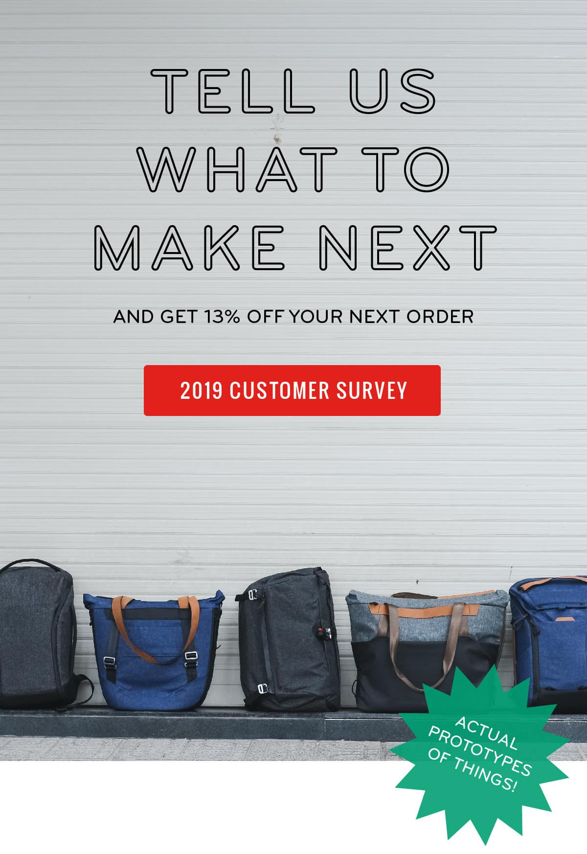 13% Off Peakdesign.com for answering their 2019 customer survey