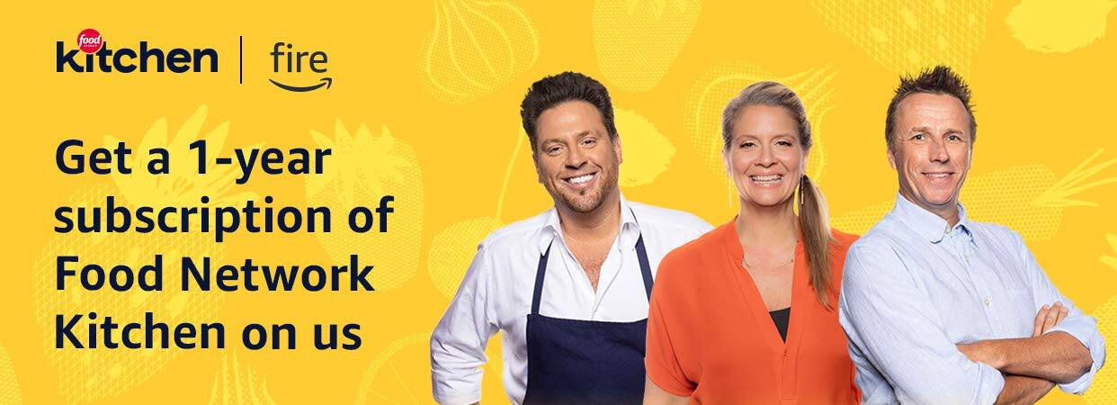 Get a 1-year Free subscription of  Food Network  Kitchen on us for Fire TV and Fire Tablet Customers