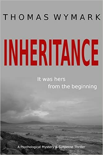 Inheritance: A Psychological Mystery and Suspense Thriller by Thomas Wymark Kindle Edition Free