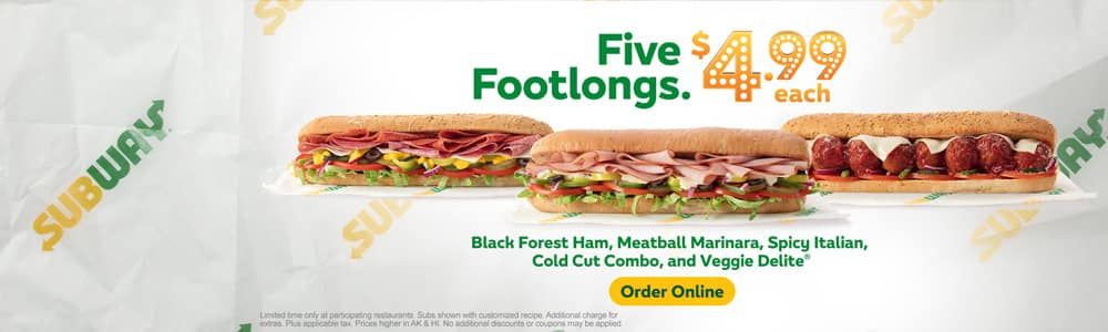 Selected Subway Footlong Sandwiches $4.99