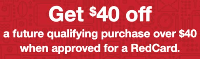 Get $40 off $40 Coupon from (11/1-12/26), Applying for a new @ Target REDcard Debit/Credit