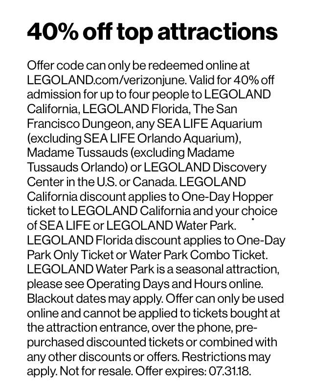 Verizon Up Deal, 40% off tickets to Merlin attractions ie Legoland, San Francisco Dungeon, Sealife Aquariums (not Orlando), Legoland Discovery Centers, Madam Tuddauds (not Orlando)