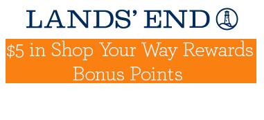 Shop Your Way Rewards Members: Sign Up for Lands' End Emails:  Earn $5 Shop Your Way Points