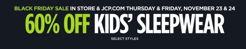 JCPenney Black Friday: Kids' Sleepwear - 60% Off