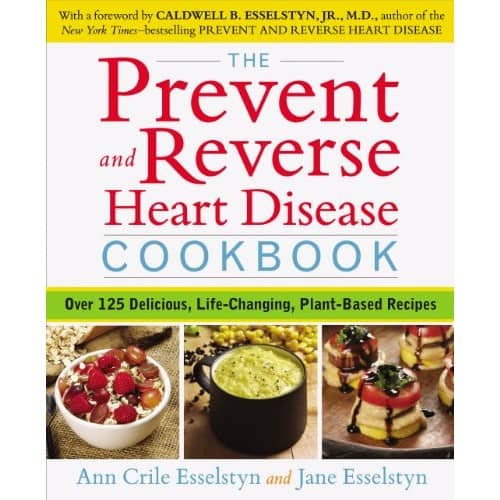 The Prevent and Reverse Heart Disease Cookbook: Over 125 Delicious, Life-Changing, Plant-Based Recipes $2