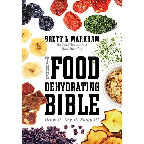 The Food Dehydrating Bible: Grow it. Dry it. Enjoy it! $2