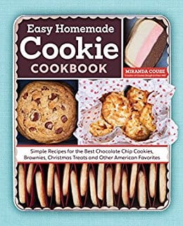The Easy Homemade Cookie Cookbook: Simple Recipes for the Best Chocolate Chip Cookies, Brownies, Christmas Treats and Other American Favorites $2