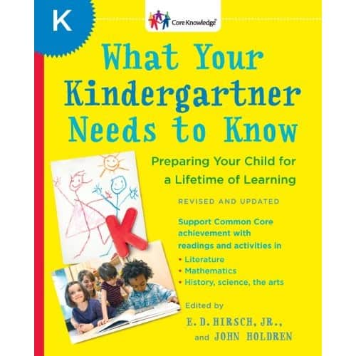 What Your Kindergartner Needs to Know (Revised and updated): Preparing Your Child for a Lifetime of Learning (Core Knowledge Series) $2