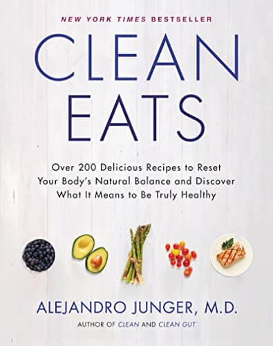 Clean Eats: Over 200 Delicious Recipes to Reset Your Body's Natural Balance and Discover What It Means to Be Truly Healthy for $2