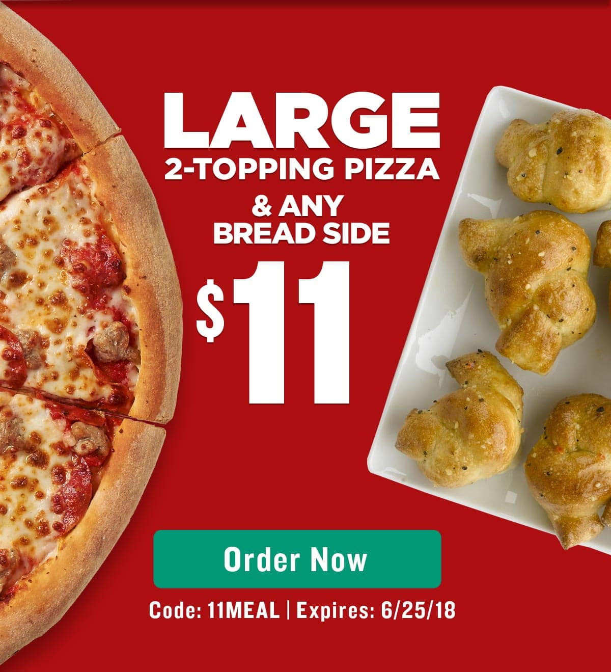 Papa Johns: Get a Large 2-Topping Pizza and any bread side $11, using promo code: 11MEAL