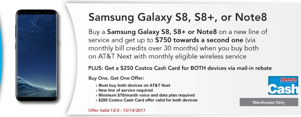Costco - ATT Buy Samsung Galaxy S8, S8+ or note and get $750 for 2nd one via rebate monthly bill credit over 30 months  + $250*2 ($500) Costco Cash card, new line of service