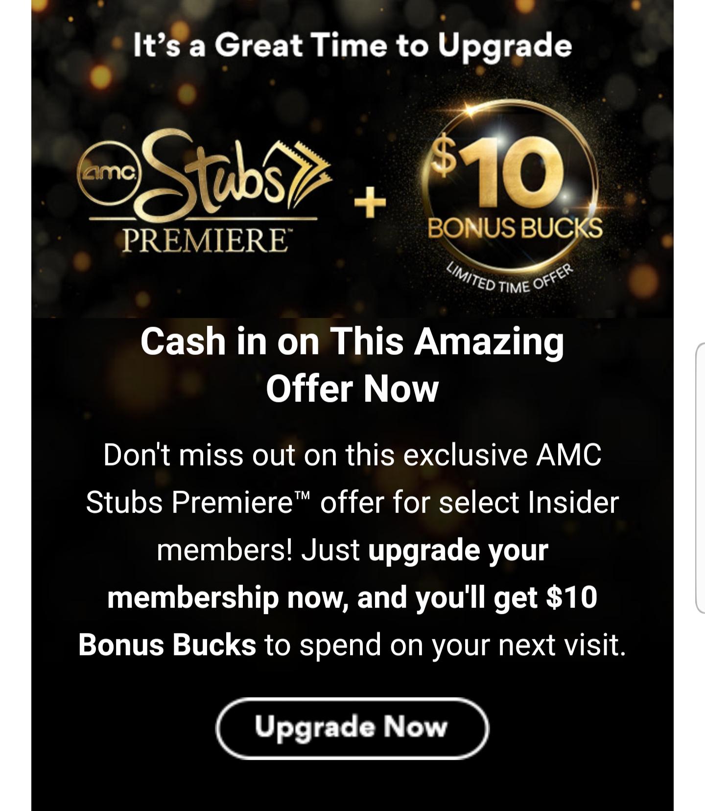 AMC stubs Premier - upgrade and get $10 bonus bucks to sepnd on your next visit - YMMV