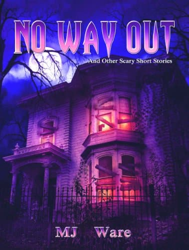 Free Kindle Ebook : No Way Out - And Other Scary Short Stories