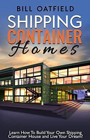 FREE ebook: Shipping Container Homes: Learn How To Build Your Own Shipping Container House and Live Your Dream! @Amazon