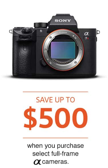Focus Camera is offering Up to a $500 Bonus Towards Purchase of select Sony A Full-frame cameras