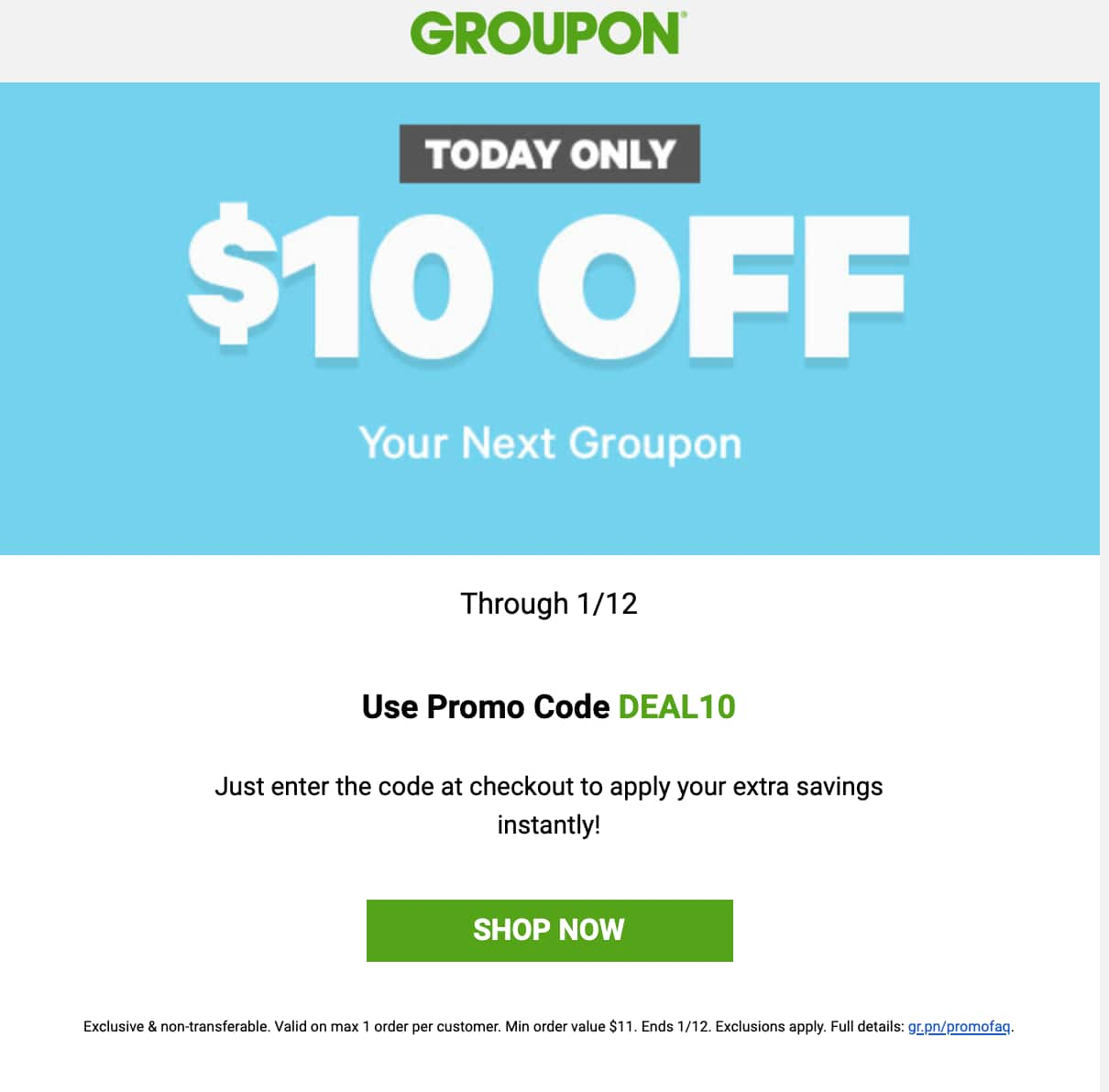 Groupon - Get $10 off of your order , with min order $11 - ymmv