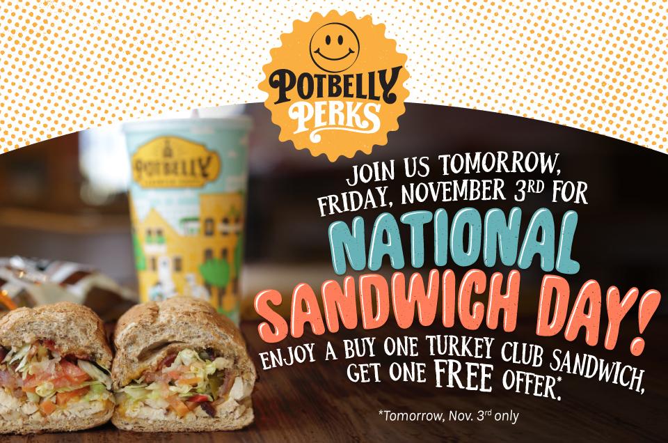 Potbelly - BOGO Turkey Club Sandwich on Friday 11/3!