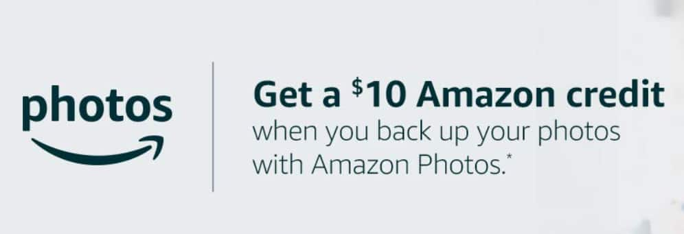 Get a $10 Amazon credit when you start backing up with Amazon Photos, YMMV
