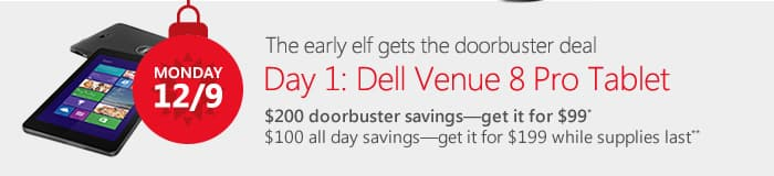 """Dell Venue 8 Pro 32GB 8"""" Windows 8.1 Tablet - $99 doorbuster for first 20, $199 while stock lasts at the Microsoft Store on 12/9 Monday. STILL AVAILABLE ONLINE @ $199!"""