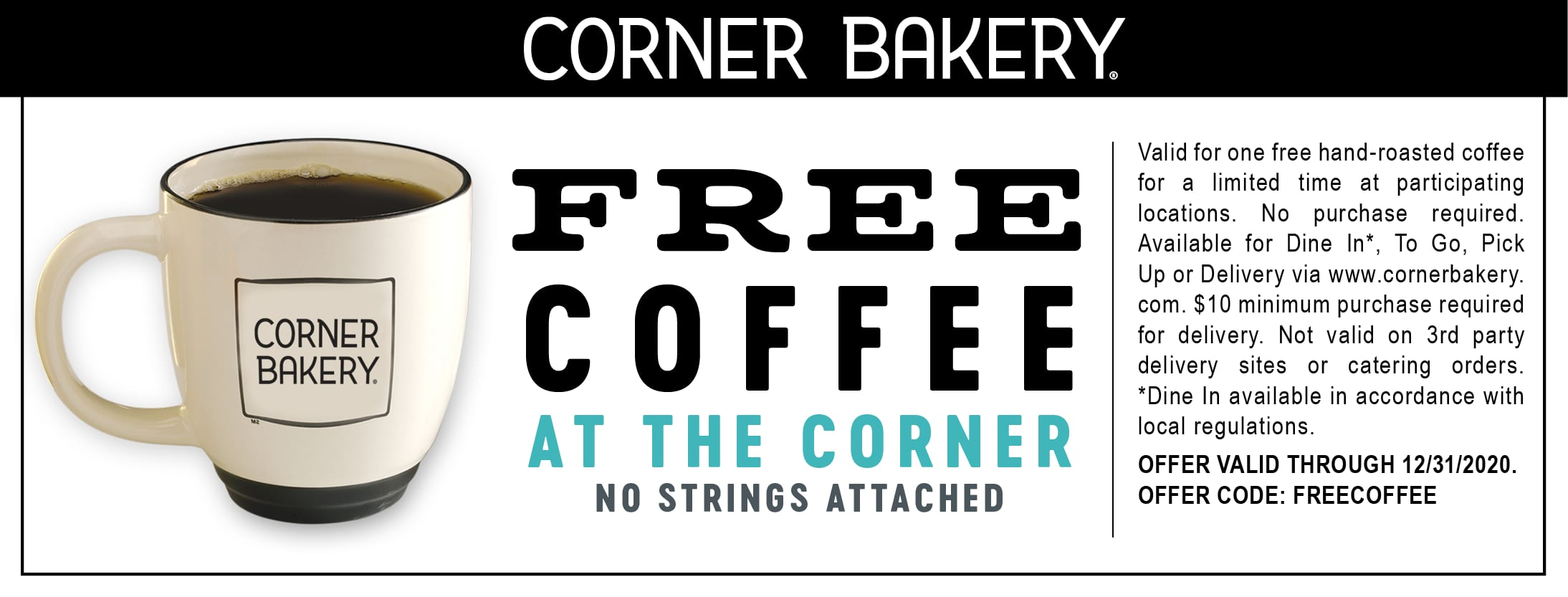Corner Bakery - Free coffee until the end of the year - no purchase necessary.