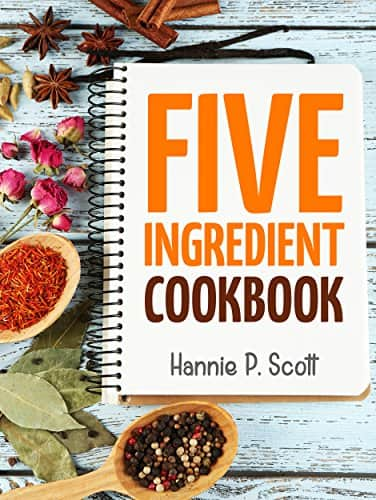 Five Ingredient Cookbook Kindle Edition FREE