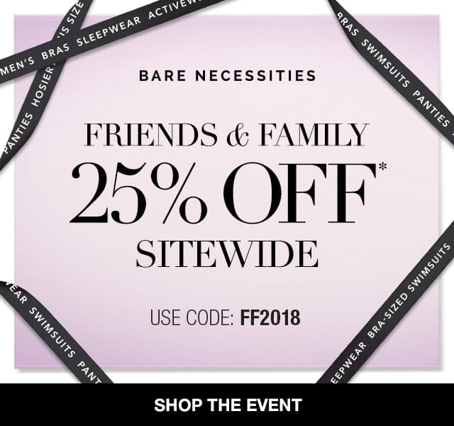 Bare Necessities:  Friends & Family Sale, 25% Off Sitewide