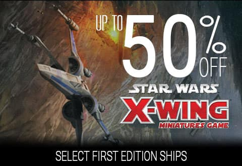 Star Wars X-Wing Miniatures sale, up to 50% off select first edition items