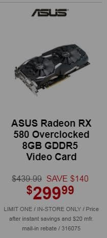 Asus RX580 OC'd 8gb video card for $299/AR @ Microcenter - IN STORE ONLY