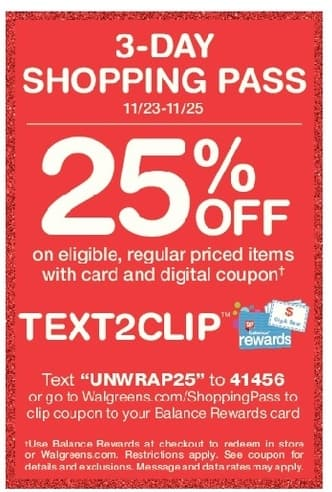 Walgreens Black Friday: 3 Day Shopping Pass,  On Eligible Regular Price Items, w/Card and Coupon - 25% Off