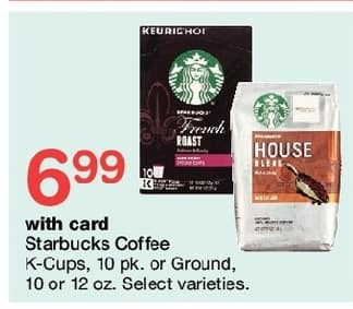 Walgreens Black Friday: Starbucks Coffee K-Cups 10 pk or Ground 10 or 12 oz, Select Varieties, w/Card for $6.99