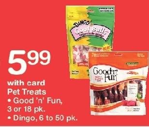 Walgreens Black Friday: Good N Fun Pet Treats 3 or 18 pk or Dingo 6 - 50 pk, w/Card for $5.99