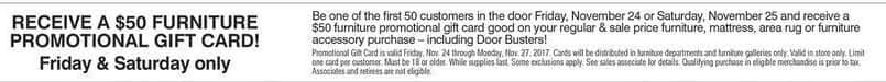 Bon-Ton Black Friday: Promo Furniture Gift Card, for the First 50 Customers on Friday 11/24 or Saturday 11/25 - $50 Promo Gift Card