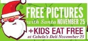 Cabelas Black Friday: Picture with Santa + Kids Eat Free at Cabela's Deli, 11/25 for Free