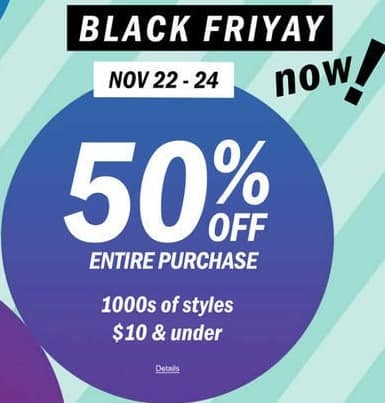 Old Navy Black Friday: Entire Purchase 11-22 - 11-24 - 50% Off