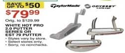 Dunhams Sports Black Friday: Odyssey White Hot Pro 2.0 Putter Series or TaylorMade EST 79 Putter for $79.99