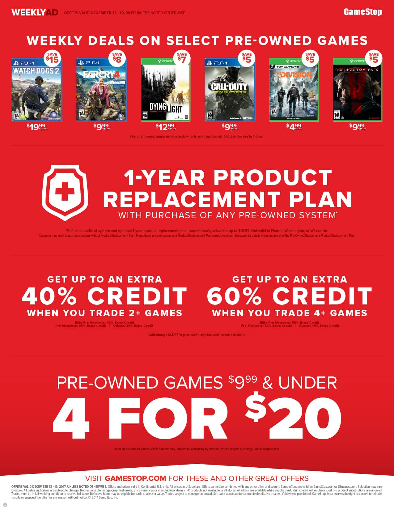 4 for $20 on all pre-owned games $9.99 and under. Notable used $9.99 sale games: PS4 Far Cry 4, PS4 COD Infinite Warfare, or XB1 MGS V. XB1 The Division for $5 at Gamestop