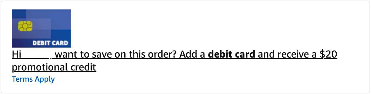 YMMV Amazon $20 Promotional Credit by adding a debit card