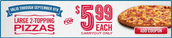 Large two topping pizza from Domino's for 5.99 AC Carryout only