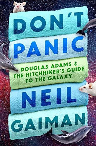 Don't Panic: Douglas Adams & The Hitchhiker's Guide to the Galaxy by Neil Gaiman (Kindle eBook) $1.99 via Amazon