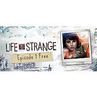 Life is Strange: Episode 1 (XB1, PS4, 360, PS3 or PC)